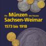 Die Münzen des Hauses Sachsen-Weimar 1573 bis 1918