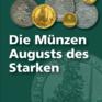Die Münzen Augusts des Starken 1694 - 1733