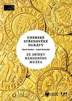 Uherské středověké dukáty od r. 1325