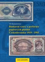 Bankovní vzory a a perforace papírových platidel Československa 1919 - 1993