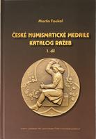 České numismatické medaile katalog ražeb - 1. díl