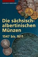 Die sächsisch-albertinischen Münzen 1547 bis 1611