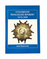 Vyznamenání francouzské republiky 1870 - 1999
