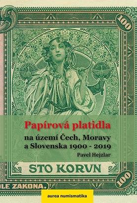 Papírová platidla na území Čech, Moravy a Slovenska 1900 - 2019