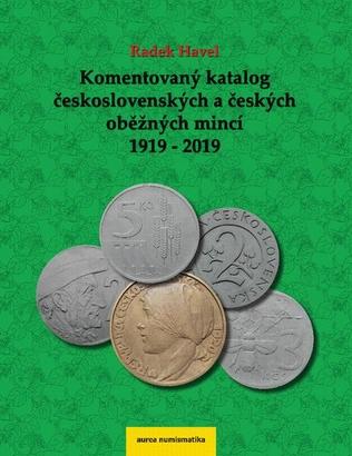 Komentovaný katalog československých a českých mincí 1919 - 2019