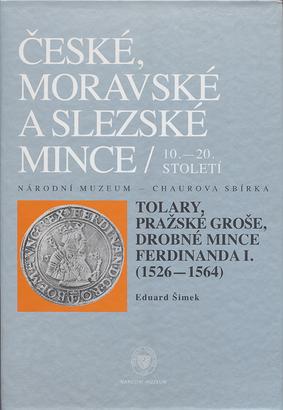 Chaurova sbírka - Tolary, pražské groše a drobné mince Ferdinanda I. (1526-1564)