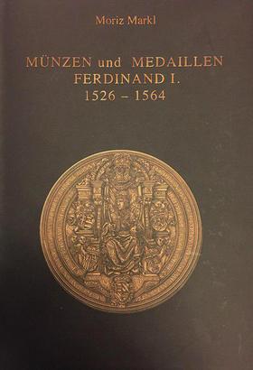 Münzen und Medaillen Ferdinand I. 1526 - 1564