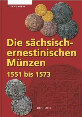 Die sächsisch-ernestinischen Münzen 1551 bis 1573